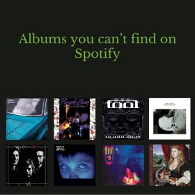 Näitä levyjä et löydä Spotifysta. Katso laajasta listauksesta mitä löytyy Spotifyn ulkopuolelta.