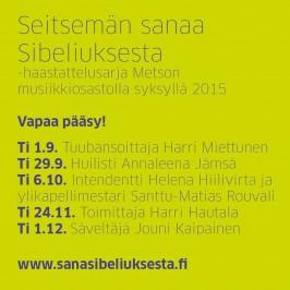 Seitsemän sanaa Sibeliuksesta on syksyn 2015 haastattelusarja Metson musiikkiosastolla.