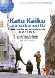 Jazzkokoonpano Katu Kaiku esiintyy Tampereen Metsossa torstaina 19.10. klo 13 alkaen. Tilaisuuteen on vapaa pääsy.