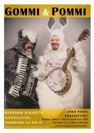 Gommi & Pommi esiintyvät Keravan kirjaston Pentinkulma-salissa lauantaina 5.3. klo 13.