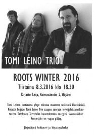 Roots Winter 2016. Tomi Leino Trio esiintyy Ylöjärven kirjastossa tiistaina 8.3. klo 18.30 alkaen.
