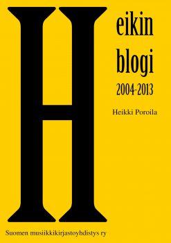 Musiikkikirjastoalaan liittyvää Heikki Poroilan bloggausta koottiin yhteen vuonna 2017 julkaistuun teokseen Heikin blogi 2004–2013.