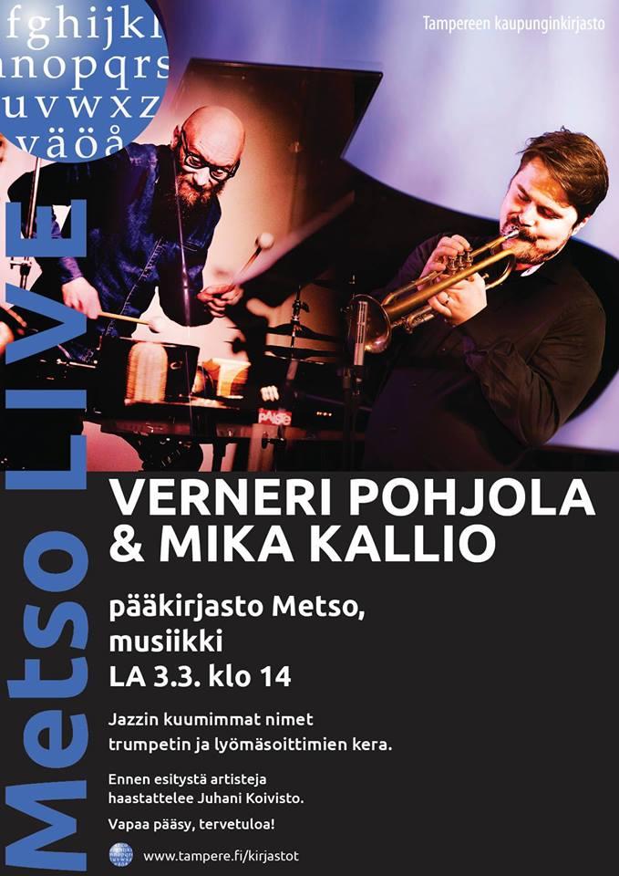 Metso Live 3.3.2018 – Verneri Pohjola & Mika Kallio.