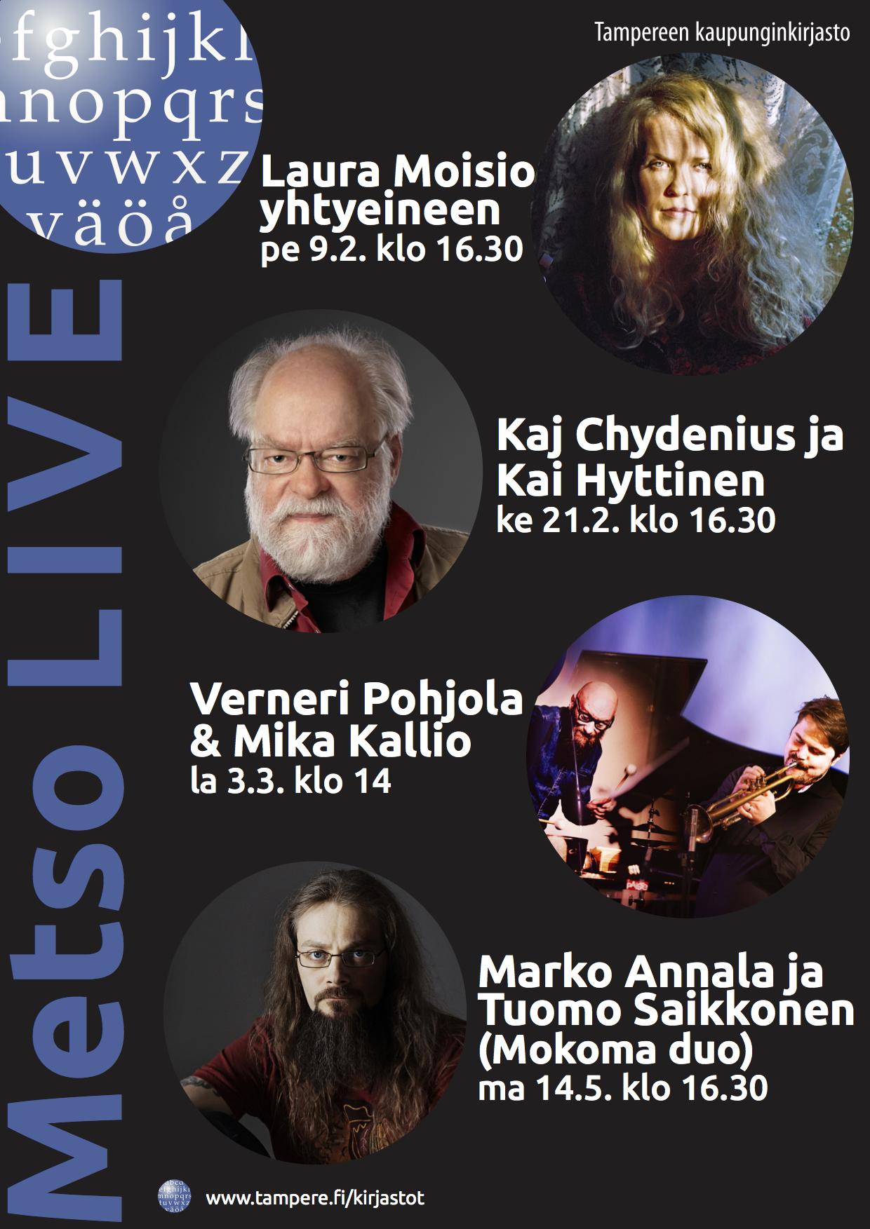 Metso LIVE keväällä 2018: Moisiosta Pohjolaan, Chydenius/Hyttisestä Annala/Saikkoseen.