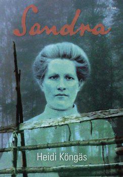 Heidi Könkään romaani Sandra julkaistiin vuonna 2017.