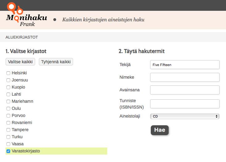 Monihaku Frank etusivu, haussa Varastokirjaston CD-aineistot suomalaiselta bändiltä Five Fifteen.