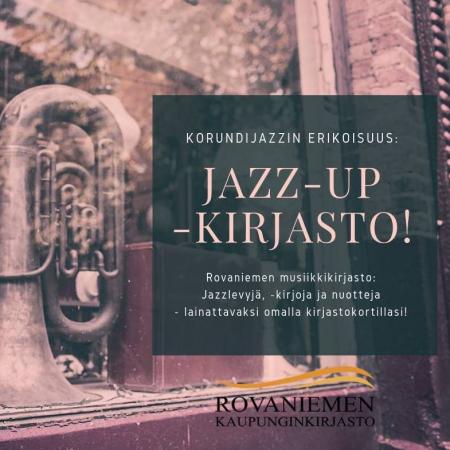 Rovaniemen musiikkikirjaston Jazz-up tulee Korundijazziin pe 16.11. Kirjastokortti mukaan!