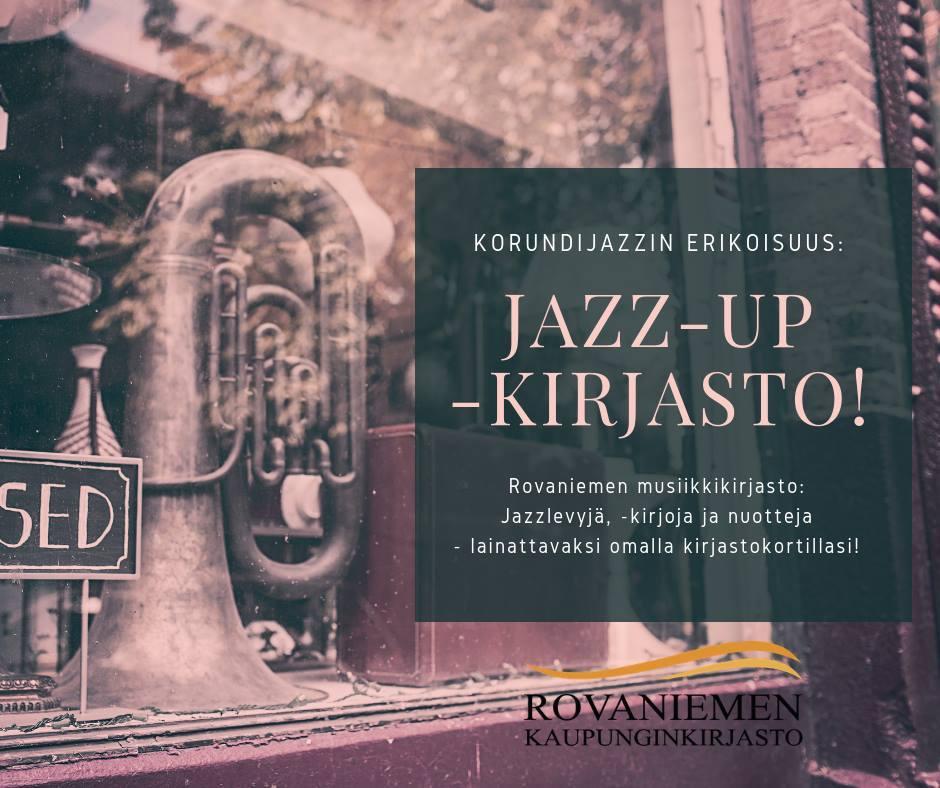 Rovaniemen musiikkikirjasto on mukana Korundijazzissa. Jazz-up -kirjastossa voi tutkailla aineistoja ja lainata musiikkia.