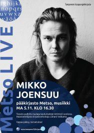 Mikko Joensuu esiintyy Tampereen pääkirjasto Metsossa 5. marraskuuta 2018. Ennen soolokeikkaa Joensuuta haastattelee Juhani Valkama.
