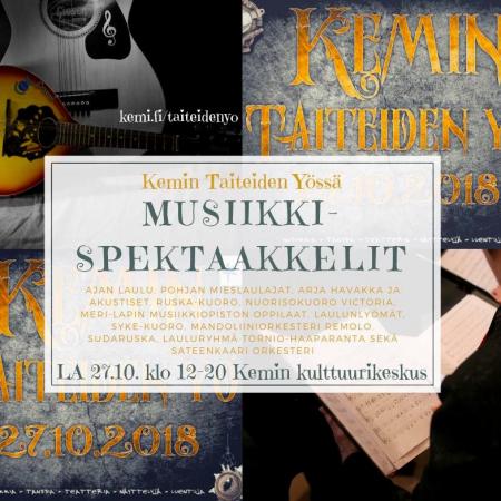 Kemin Taiteiden Yö lauantaina 27. lokakuuta 2018: MusiikkiSpektaakkelit.