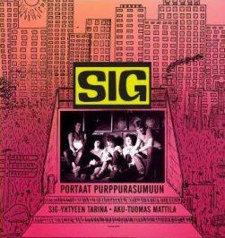 Aku-Tuomas Mattilan teos 'Portaat purppurasumuun – SIG-yhtyeen tarina' julkaistiin 5.10.2018 Turussa.