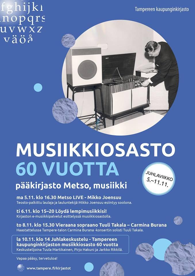 Tampereen pääkirjasto Metson juhlaviikko 5.–11. marraskuuta 2018: Musiikkosasto 60 vuotta.
