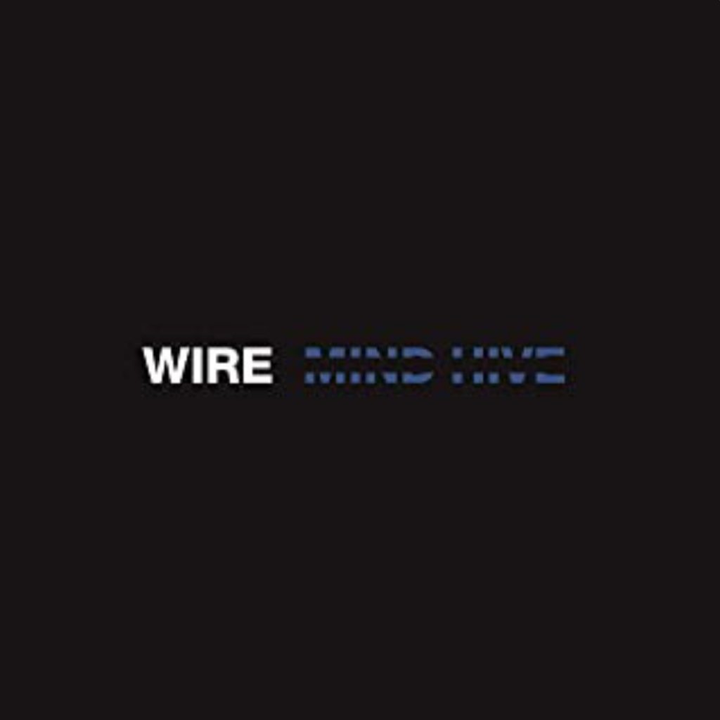 Wire: Mind Hive (2020).