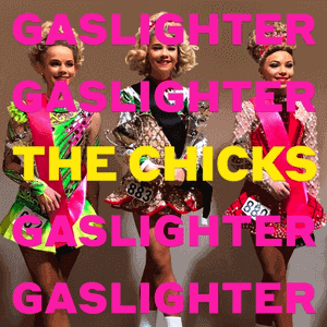 The Chicks: Gaslighter (2020).