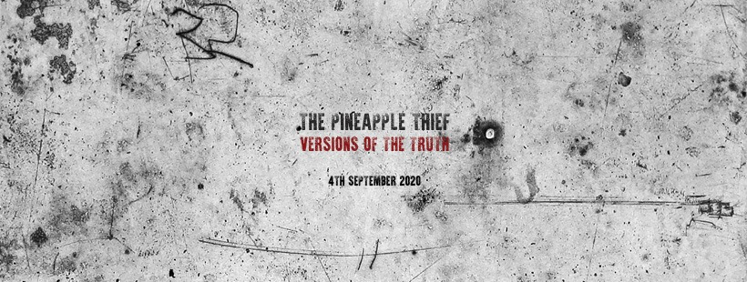 The Pineapple Thief: Versions Of The Truth (2020).