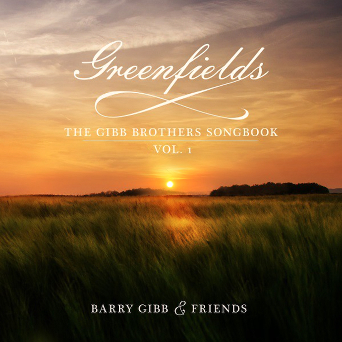 Barry Gibb & Friends: Greenfields – The Gibb Brothers Songbook Vol. 1 (2021).