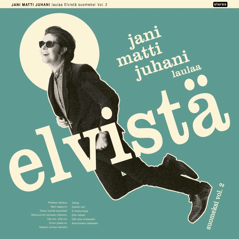 Jani Matti Juhani laulaa Elvistä Vol. 2 (2021).