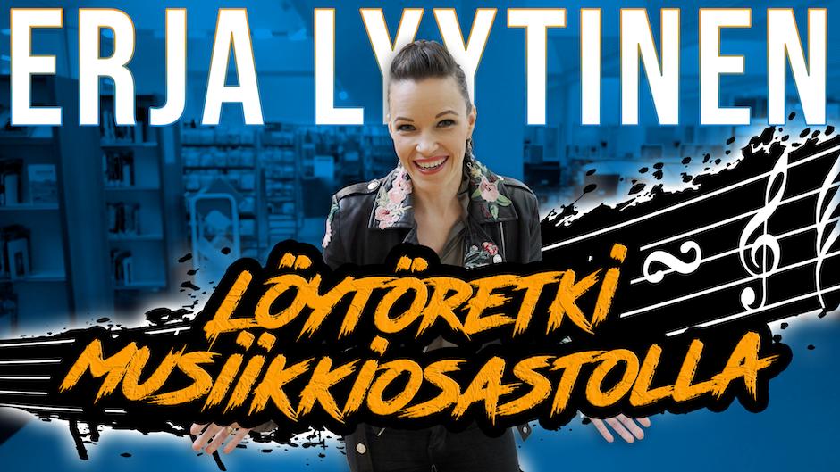 Erja Lyytinen – Löytöretki musiikkiosastolla 6.5.2021.