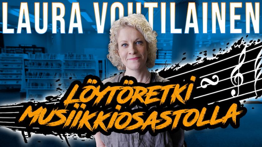 Laura Voutilainen. Löytöretki musiikkiosastolla.