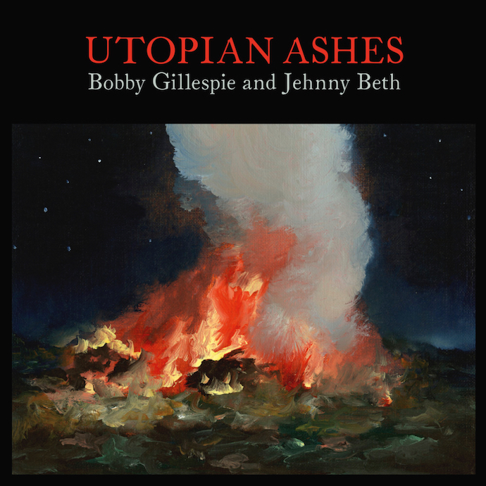 Bobby Gillespie and Jehnny Beth: Utopian Ashes (2021).