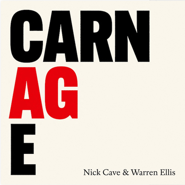 Nick Cave & Warren Ellis: Carnage (2021).