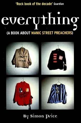 Simon Pricen kiitetty Manics-historiikki Everything ilmestyi vuonna 1999.