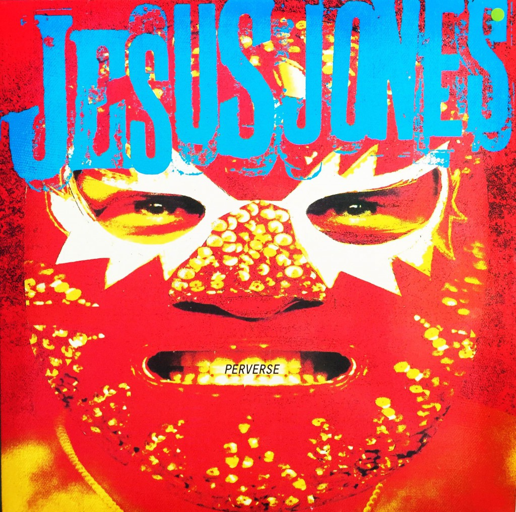 Jesus Jones: Perverse (1993).
