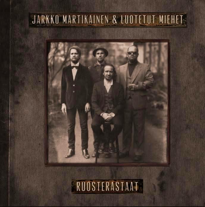 Jarkko Martikainen & Luotetut miehet: Ruosterastaat (2016).