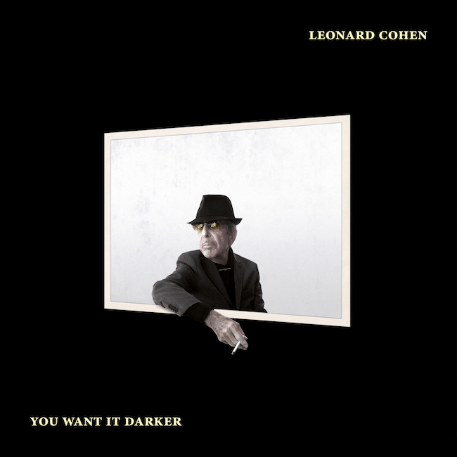 Leonard Cohen: You Want It Darker (2016).