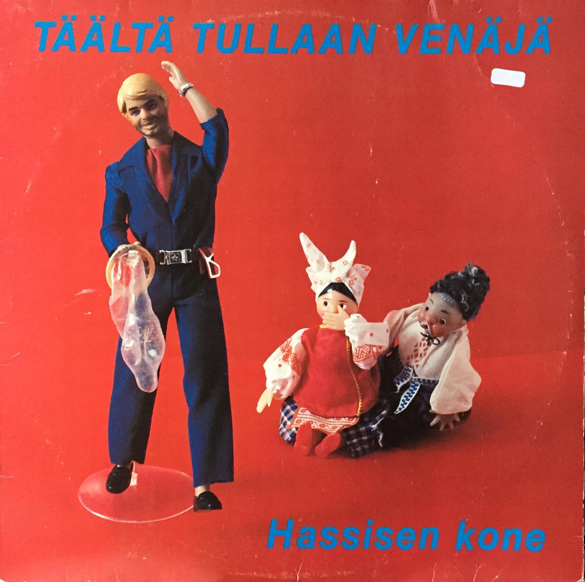 Hassisen Kone: Täältä tullaan Venäjä (1980).