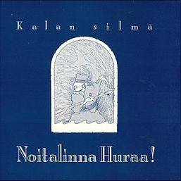 Noitalinna Huraa! Kalan silmä (1988).