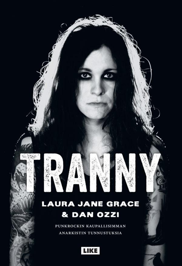 Tranny. Laura Jane Grace & Dan Ozzi & kääntäjä Ari Väntänen.