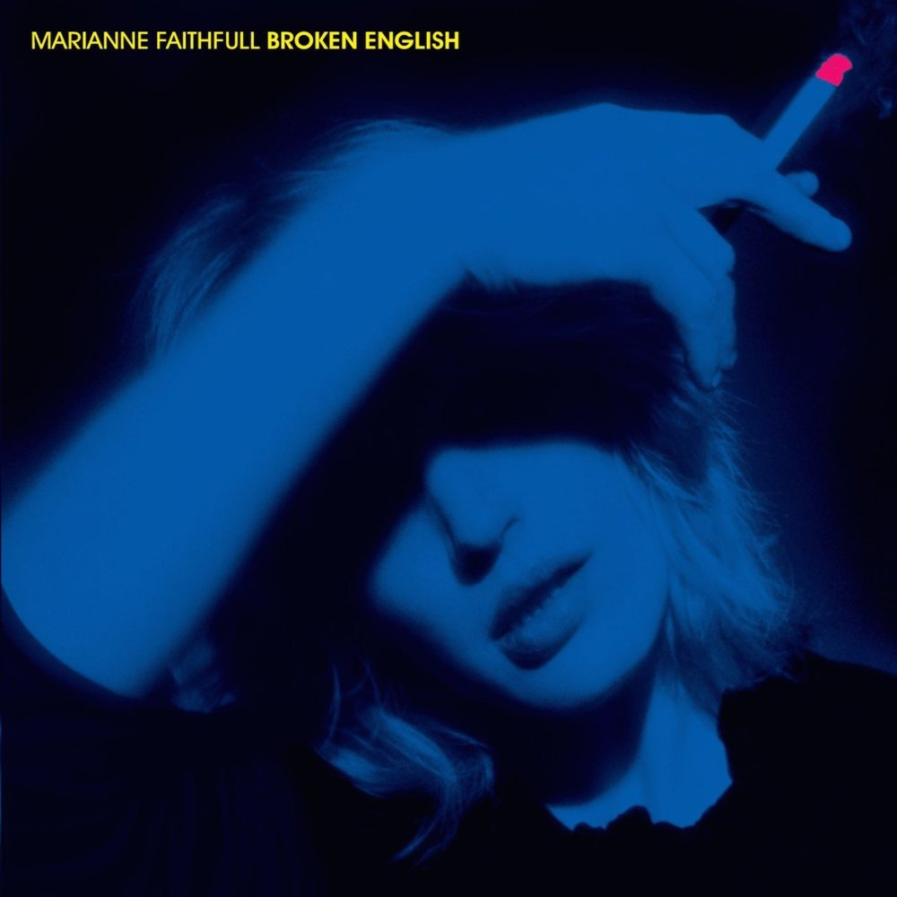 Marianne Faithfull: Broken English (1979).