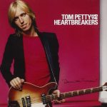 Tom Petty And The Heartbreakers: Damn The Torpedoes (1979).