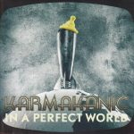 Karmakanic: In A Perfect World (2011).