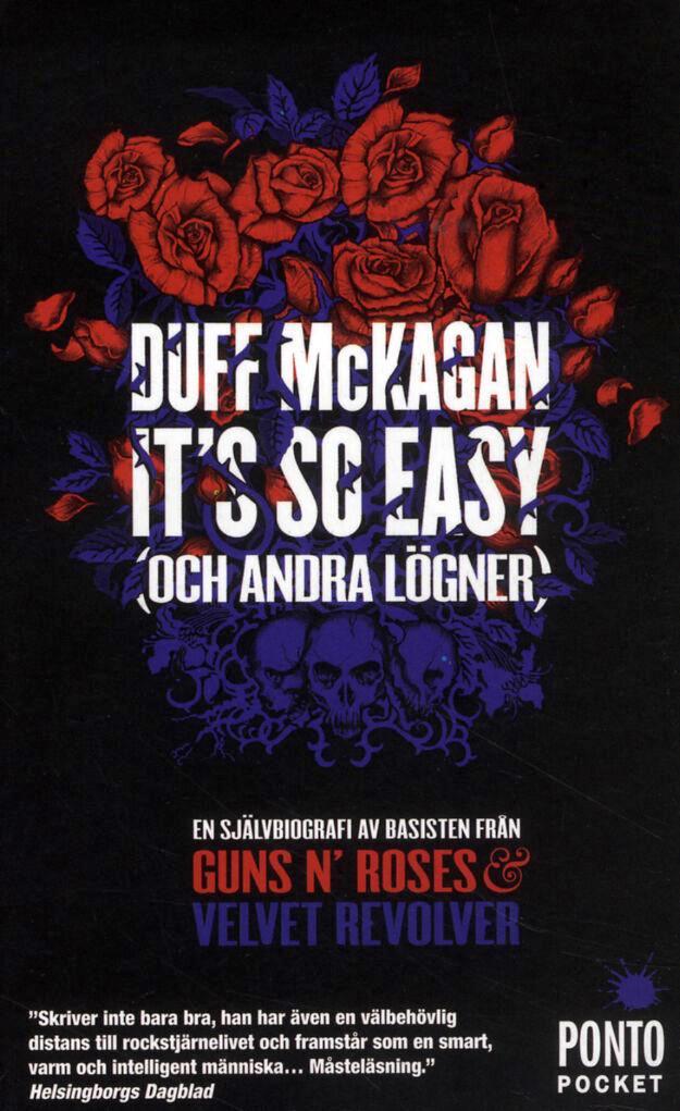 Duff McKagan: It's So Easy (och andra lögner) – en självbiografi av basisten från Guns N' Roses & Velvet Revolver.