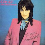 Joan Jett & The Blackhearts: I Love Rock'n'roll (1981).