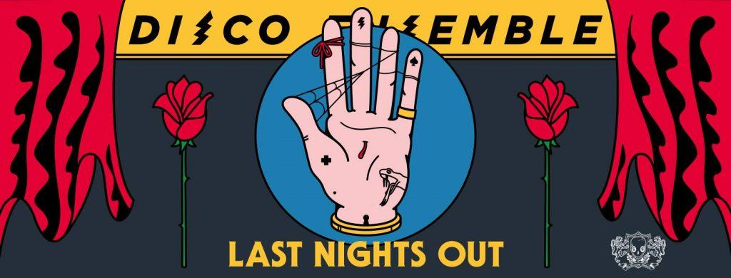Disco Ensemblen jäähyväiskiertue vedetään loka-joulukuussa 2018. Last Nights Out!