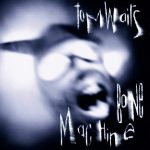 Tom Waits: Bone Machine (1992).