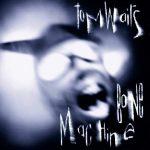 Tom Waits: Bone Machine (1992).
