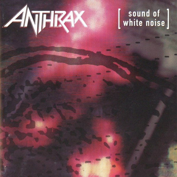 Anthrax: Sound Of White Noise (1993).