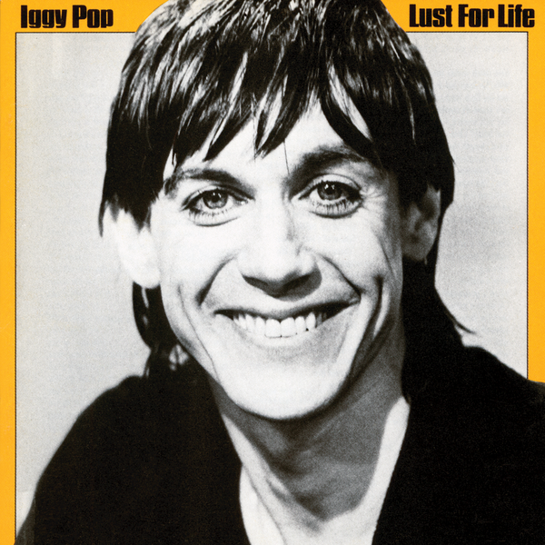 Iggy Pop: Lust For Life (1977).
