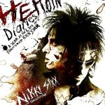 Nikki Sixx & Ian Gittins: Heroin Diaries – A Year In The Life Of A Shattered Rock Star (2007).
