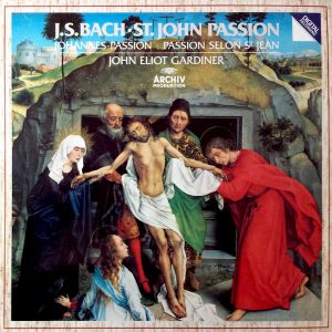 J.S. Bach: Johannes-passio. Gardiner (Archiv Polydor 1986).
