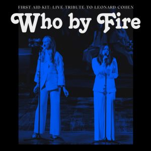 First Aid Kit: Who By Fire (2021).