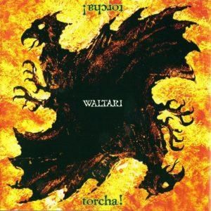 Waltari: Torcha! (1992).