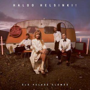 Haloo Helsinki! Älä pelkää elämää (2021).
