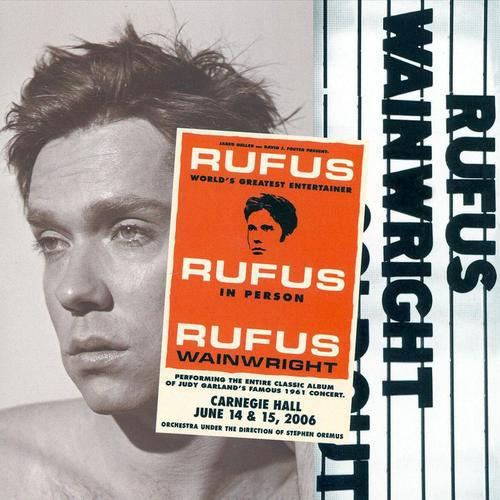 Rufus Wainwright: Rufus Does Judy at Carnegie Hall (2007).