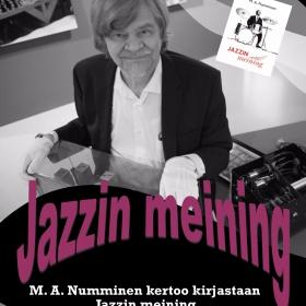 Omaleimainen sukupolvien kestosuosikki M. A. Numminen kertoo kokemuksistaan nuorena jazzharrastajana ja -valokuvaajana Keravan kirjastossa perjantaina 3. kesäkuuta. Tilaisuus alkaa Pentinkulma-salissa klo 16. Vapaa pääsy. Nummiselta on vastikään ilmestynyt kirja Jazzin meining (Aviador), jossa hän tarinoi omasta suhteestaan jazziin ja johon on koottu Nummisen ottamia valokuvia.