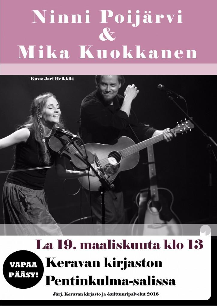 Ninni Poijärvi ja Mika Kuokkanen esiintyvät Keravan kirjaston Pentinkulma-salissa lauantaina 19.3. Konsertti alkaa klo 13. Vapaa pääsy.